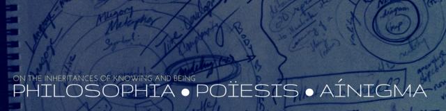 Philosophia • Poïesis • Aínigma