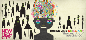 New Tech City: Bored and Brilliant