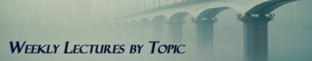 Weekly Lectuers by Topic Banner